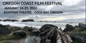 2020 Oregon Coast Film Festival